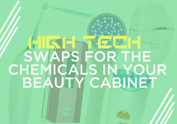 Hi-Tech Swaps || For the Chemicals in Your Beauty Cabinet
